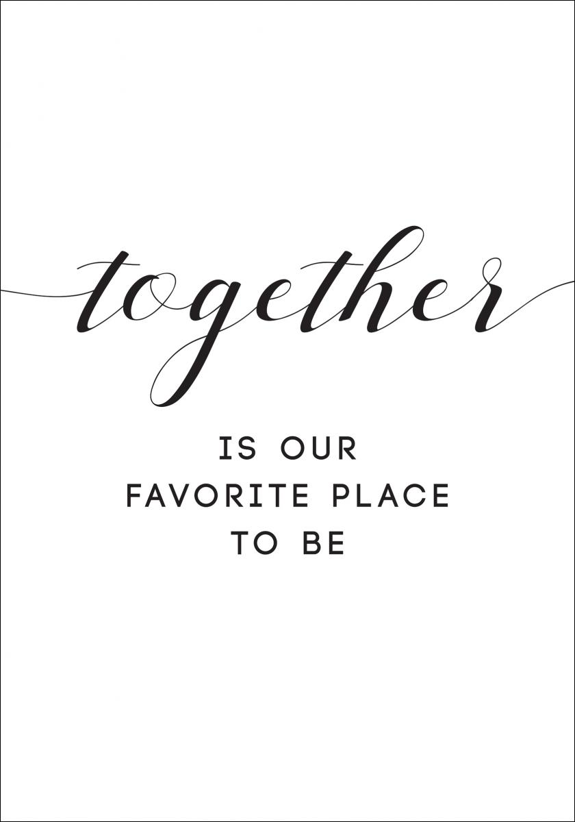 Lagervaror egen produktion Together is our favorite place to be Poster
