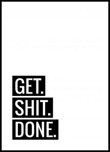 Lagervaror egen produktion Get Shit Done Poster