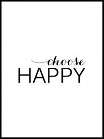 Lagervaror egen produktion Choose happy - Black Poster