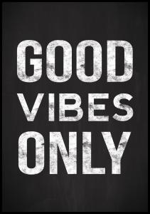 Bildverkstad Good vibes only - Black Poster