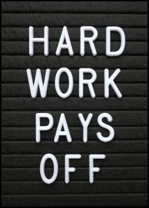 Lagervaror egen produktion Hard Work Pays Off Poster