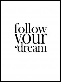 Bildverkstad Follow your dream Poster