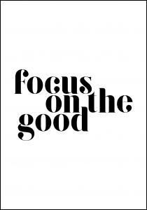 Bildverkstad Focus on the good Poster