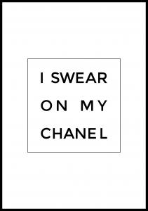 Bildverkstad I swear on my chanel Poster