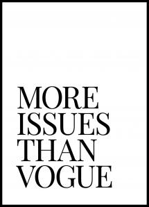 Lagervaror egen produktion More Issues Than Vogue Poster