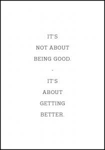 Bildverkstad It's not about being good - it's about getting better Poster